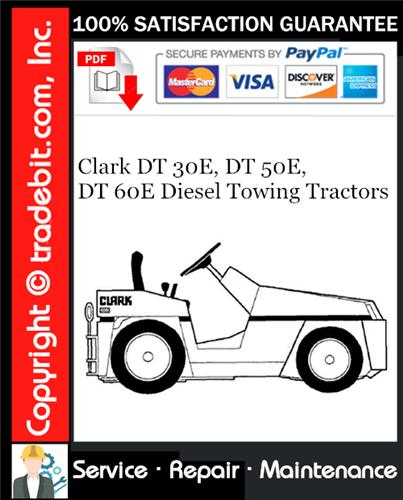 Thumbnail Clark DT 30E, DT 50E, DT 60E Diesel Towing Tractors Service Repair Manual Download ★