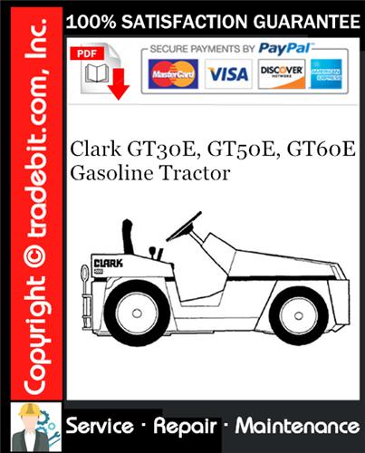 Thumbnail Clark GT30E, GT50E, GT60E Gasoline Tractor Service Repair Manual Download ★