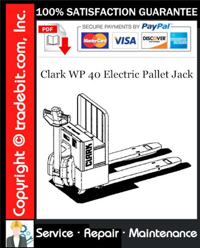 Thumbnail Clark WP 40 Electric Pallet Jack Service Repair Manual Download ★