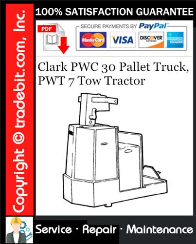 Thumbnail Clark PWC 30 Pallet Truck, PWT 7 Tow Tractor Service Repair Manual Download ★