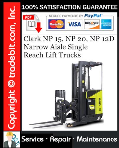 Thumbnail Clark NP 15, NP 20, NP 12D Narrow Aisle Single Reach Lift Trucks Service Repair Manual Download ★