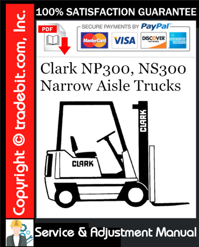 Thumbnail Clark NP300, NS300 Narrow Aisle Trucks Service & Adjustment Manual Download ★
