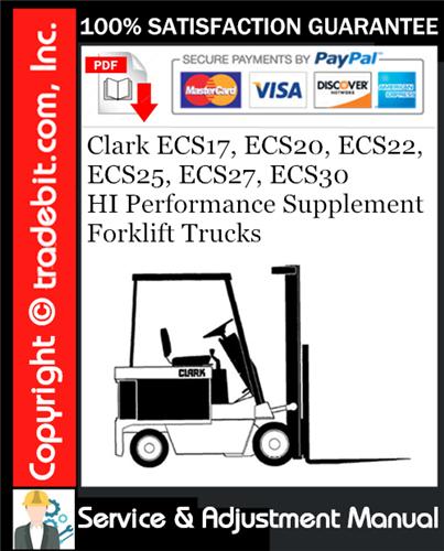 Thumbnail Clark ECS17, ECS20, ECS22, ECS25, ECS27, ECS30 HI Performance Supplement Forklift Trucks Service Repair Manual Download ★