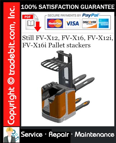 Thumbnail Still FV-X12, FV-X16, FV-X12i, FV-X16i Pallet stackers Service Repair Manual Download ★