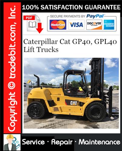 Thumbnail Caterpillar Cat GP40, GPL40 Lift Trucks Service Repair Manual Download ★