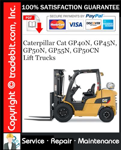 Thumbnail Caterpillar Cat GP40N, GP45N, GP50N, GP55N, GP50CN Lift Trucks Service Repair Manual Download ★