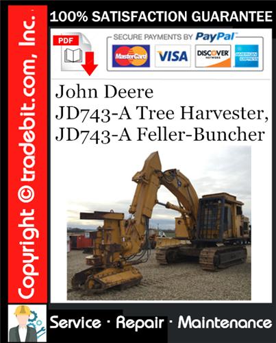 Thumbnail John Deere JD743-A Tree Harvester, JD743-A Feller-Buncher Service Repair Manual Download ★