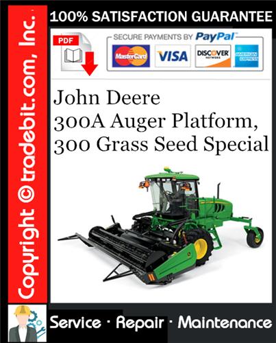 Thumbnail John Deere 300A Auger Platform, 300 Grass Seed Special Service Repair Manual Download ★