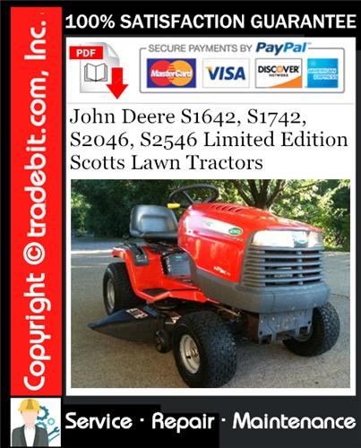 Thumbnail John Deere S1642, S1742, S2046, S2546 Limited Edition Scotts Lawn Tractors Service Repair Manual Download ★