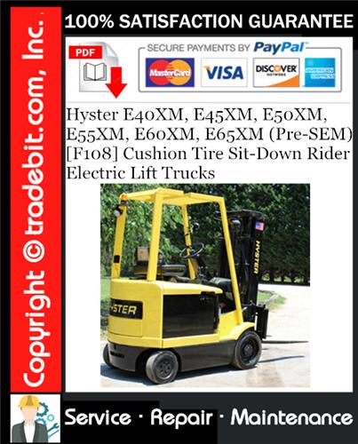 Thumbnail Hyster E40XM, E45XM, E50XM, E55XM, E60XM, E65XM (Pre-SEM) [F108] Cushion Tire Sit-Down Rider Electric Lift Trucks Service Repair Manual Download ★