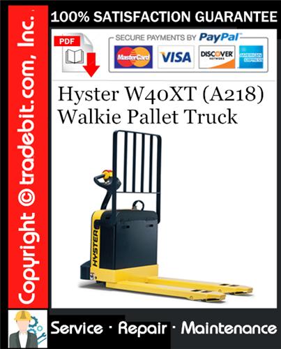 Thumbnail Hyster W40XT (A218) Walkie Pallet Truck Service Repair Manual Download ★
