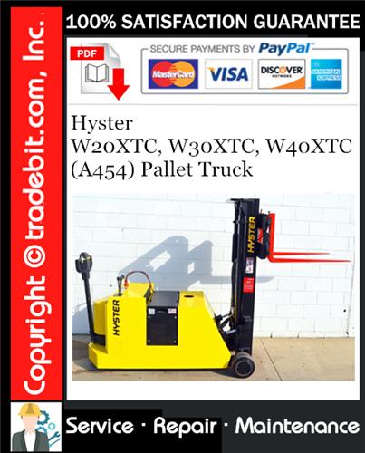Thumbnail Hyster W20XTC, W30XTC, W40XTC (A454) Pallet Truck Service Repair Manual Download ★