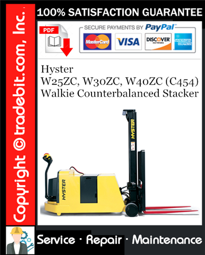 Thumbnail Hyster W25ZC, W30ZC, W40ZC (C454) Walkie Counterbalanced Stacker Service Repair Manual Download ★