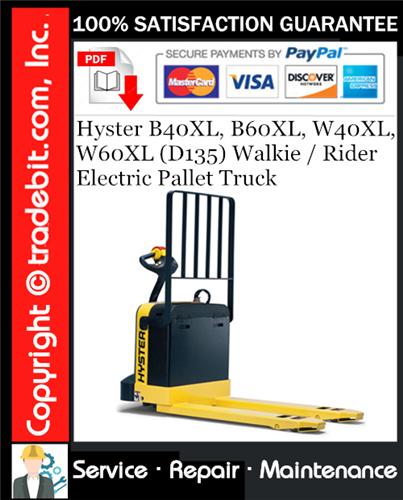 Thumbnail Hyster B40XL, B60XL, W40XL, W60XL (D135) Walkie / Rider Electric Pallet Truck Service Repair Manual Download ★