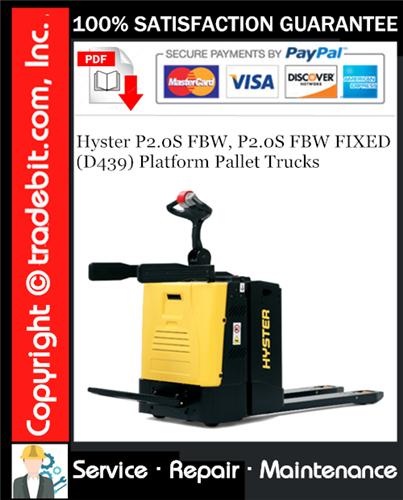 Thumbnail Hyster P2.0S FBW, P2.0S FBW FIXED (D439) Platform Pallet Trucks Service Repair Manual Download ★