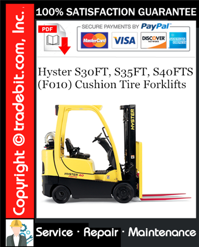 Thumbnail Hyster S30FT, S35FT, S40FTS (F010) Cushion Tire Forklifts Service Repair Manual Download ★