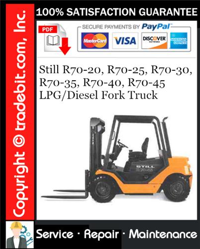 Pay for Still R70-20, R70-25, R70-30, R70-35, R70-40, R70-45 LPG/Diesel Fork Truck Service Repair Manual Download ★