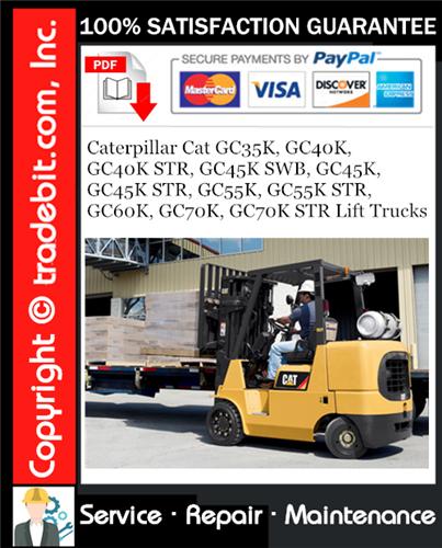 Pay for Caterpillar Cat GC35K, GC40K, GC40K STR, GC45K SWB, GC45K, GC45K STR, GC55K, GC55K STR, GC60K, GC70K, GC70K STR Lift Trucks Service Repair Manual Download ★