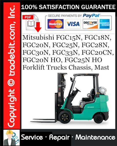 Pay for Mitsubishi FGC15N, FGC18N, FGC20N, FGC25N, FGC28N, FGC30N, FGC33N, FGC20CN, FGC20N HO, FGC25N HO Forklift Trucks Chassis, Mast Service Repair Manual Download ★