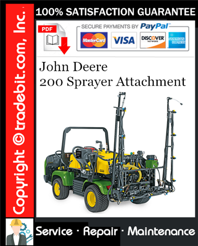 Pay for John Deere 200 Sprayer Attachment Service Repair Manual Download ★