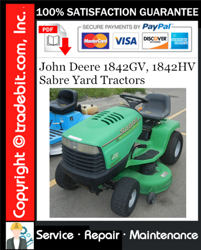 Pay for John Deere 1842GV, 1842HV Sabre Yard Tractors Service Repair Manual Download ★