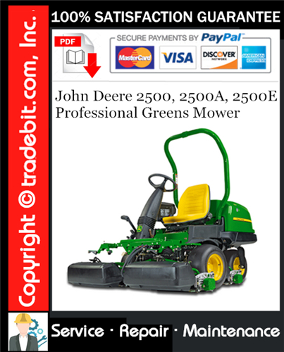Pay for John Deere 2500, 2500A, 2500E Professional Greens Mower Service Repair Manual Download ★