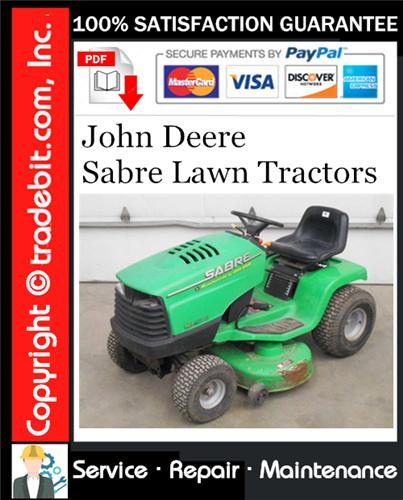 Pay for John Deere Sabre Lawn Tractors Service Repair Manual Download ★