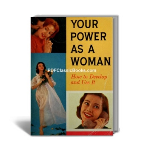Pay for Your Power as a Woman: How to Develop and Use It