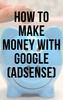 Thumbnail How to make money with Google (AdSense)