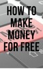 Thumbnail How to make money for free