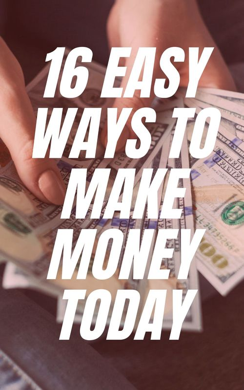 Pay for Make Money Fast: 16 Easy Ways To Make Money Today