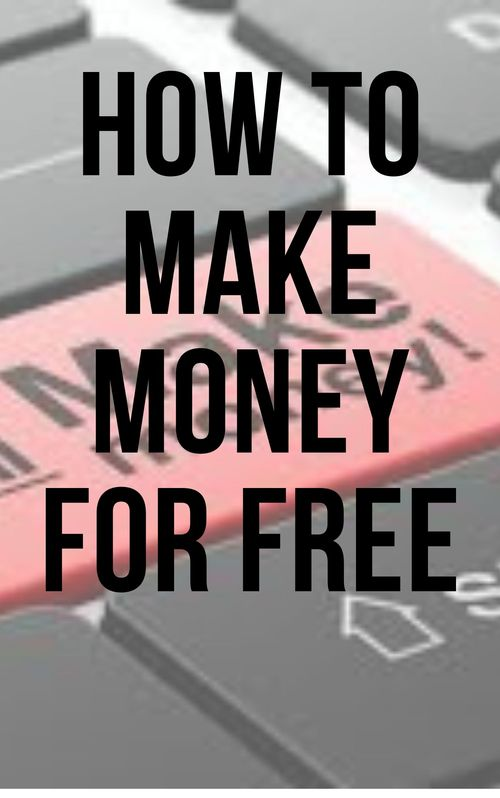 Pay for How to make money for free