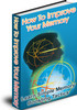 Thumbnail How to Improve your Memory - Ebook with PLR(Private Label Rights) !!