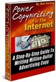 Thumbnail DOWNLOAD BOB SERLINGs POWER COPYWRITING FOR THE INTERNET - A Step-By-Step Guide To Writing Million-Dollar Advertising Copy .PDF