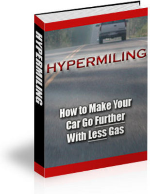 Pay for *New*! HYPERMILING EBOOK WAYS TO IMPROVE GAS MILEAGE WITH PLR, MRR!