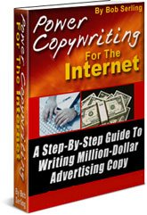 Pay for DOWNLOAD BOB SERLINGs POWER COPYWRITING FOR THE INTERNET - A Step-By-Step Guide To Writing Million-Dollar Advertising Copy .PDF