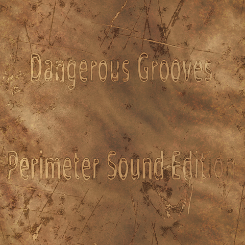 Pay for DangerousGroovesPerimeterSoundEdition.zip