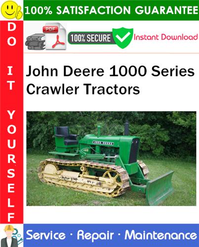 Thumbnail John Deere 1000 Series Crawler Tractors Service Repair Manual PDF Download (SM2034) ◆