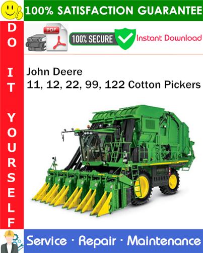 Thumbnail John Deere 11, 12, 22, 99, 122 Cotton Pickers Service Repair Manual PDF Download ◆