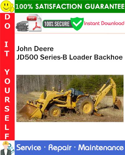 Thumbnail John Deere JD500 Series-B Loader Backhoe Service Repair Manual PDF Download ◆