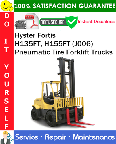 Thumbnail Hyster Fortis H135FT, H155FT (J006) Pneumatic Tire Forklift Trucks Service Repair Manual PDF Download ◆