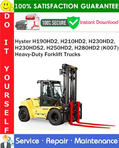 Thumbnail Hyster H190HD2, H210HD2, H230HD2, H230HDS2, H250HD2, H280HD2 (K007) Heavy-Duty Forklift Trucks Service Repair Manual PDF Download ◆