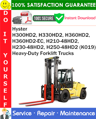 Thumbnail Hyster H300HD2, H330HD2, H360HD2, H360HD2-EC, H210-48HD2, H230-48HD2, H250-48HD2 (K019) Heavy-Duty Forklift Trucks Service Repair Manual PDF Download ◆