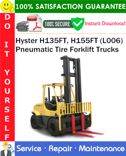 Thumbnail Hyster H135FT, H155FT (L006) Pneumatic Tire Forklift Trucks Service Repair Manual PDF Download ◆