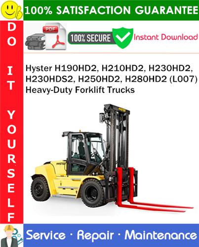 Thumbnail Hyster H190HD2, H210HD2, H230HD2, H230HDS2, H250HD2, H280HD2 (L007) Heavy-Duty Forklift Trucks Service Repair Manual PDF Download ◆