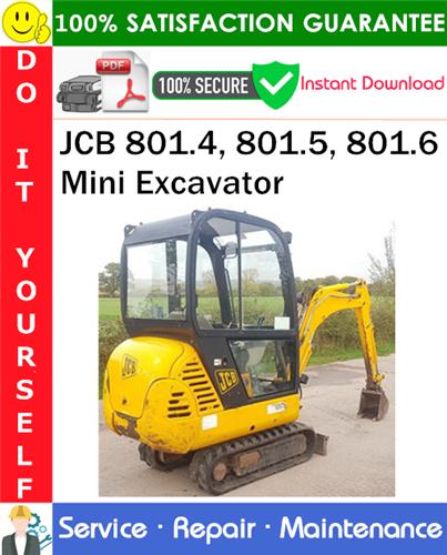 Thumbnail JCB 801.4, 801.5, 801.6 Mini Excavator Service Repair Manual PDF Download ◆