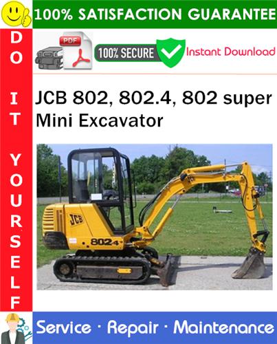 Thumbnail JCB 802, 802.4, 802 super Mini Excavator Service Repair Manual PDF Download ◆