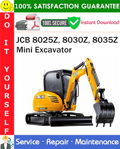 Thumbnail JCB 8025Z, 8030Z, 8035Z Mini Excavator Service Repair Manual PDF Download ◆