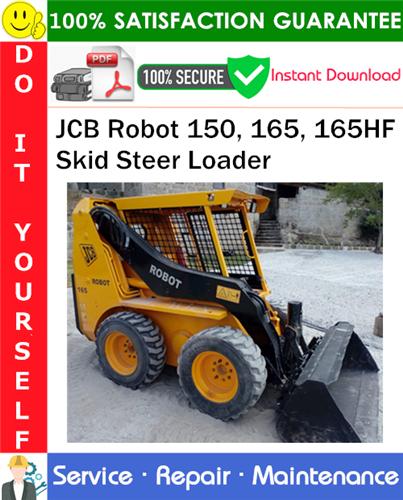 Thumbnail JCB Robot 150, 165, 165HF Skid Steer Loader Service Repair Manual PDF Download ◆