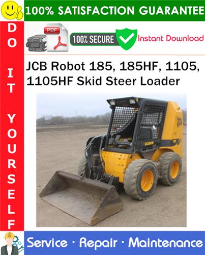 Thumbnail JCB Robot 185, 185HF, 1105, 1105HF Skid Steer Loader Service Repair Manual PDF Download ◆